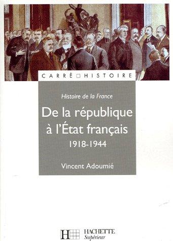 De la République à l'Etat français 1918-1944 par Vincent Adoumié