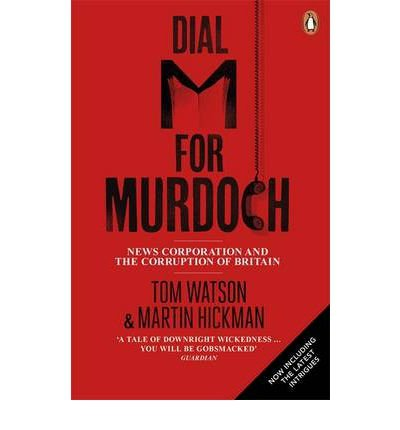 dial-m-for-murdoch-news-corporation-and-the-corruption-of-britain-by-author-tom-watson-by-author-mar