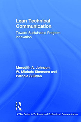 Lean Technical Communication: Toward Sustainable Program Innovation (ATTW Series in Technical and Professional Communication)