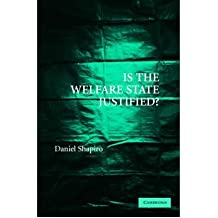 [(Is the Welfare State Justified?)] [Author: Daniel Shapiro] published on (July, 2007)