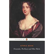 Oroonoko, the Rover and Other Works (Penguin Classics)