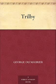 Trilby by [Du Maurier, George]