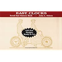 Easy Clocks: Full-Size Designs, Ready to Cut (Scroll Saw Pattern Books)