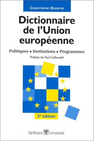 DICTIONNAIRE DE L'UNION EUROPEENNE. Politiques, institutions, programmes, 2ème édition 1998