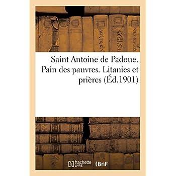 Saint Antoine de Padoue. Pain des pauvres. Litanies et prières