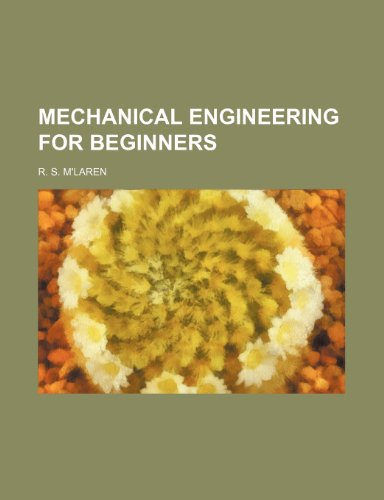 Mechanical engineering for beginners