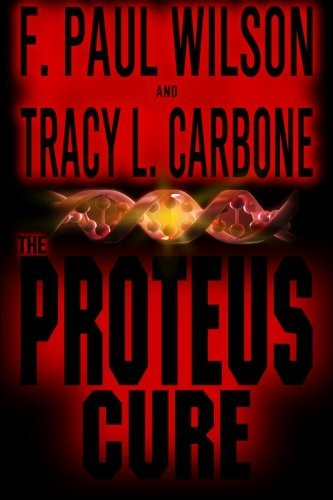 The Proteus Cure by F. Paul Wilson (2013-04-21)