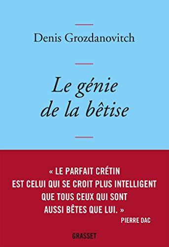 Le génie de la bêtise (Littérature Française) por Denis Grozdanovitch