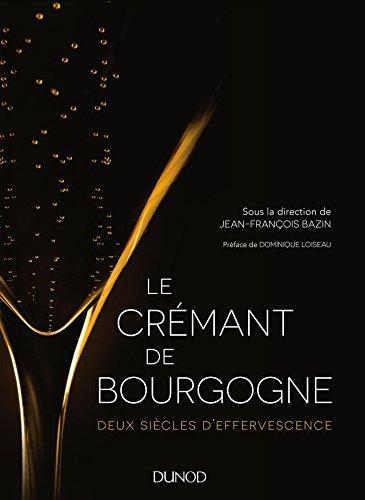 Le crémant de Bourgogne, deux siècles d'effervescence
