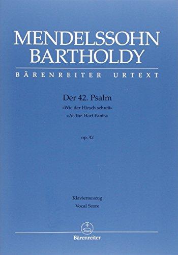 Der 42. Psalm 'Wie der Hirsch schreit' (Psalm 42 'As the Hart Pants') op. 42.BÄRENREITER URTEXT.Klavierauszug vokal, Urtextausgabe