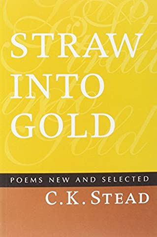 Straw Into Gold: Selected Poems (ARC International Poets)