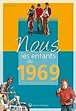 Nous, les enfants de 1969 - De la naissance à l'âge adulte