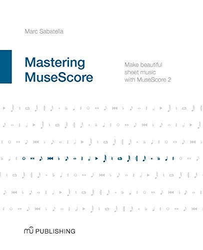 Download mastering musescore make beautiful sheet music with maxwell shinn maxwell shinn is a composer currently located in the minneapolis region he first discovered musescore in 2009 and shortly thereafter began fandeluxe Choice Image