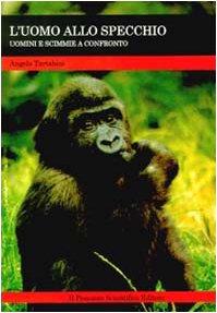 L'uomo allo specchio. Uomini e scimmie a confronto (Quadri) por Angelo Tartabini
