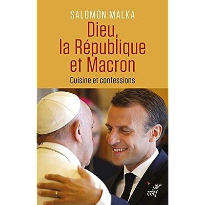 Dieu, la République et Macron - Cuisine et confessions