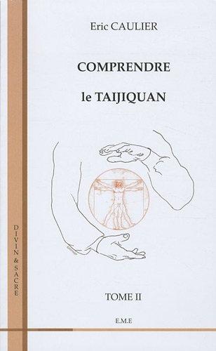 Comprendre le taijiquan : Tome 2 par Eric Caulier