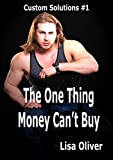 Produkt-Bild: The One Thing Money Can't Buy (Custom Solutions Book 1) (English Edition)