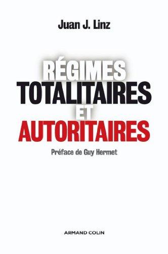 Régimes totalitaires et autoritaires (Hors Collection) par Juan J. Linz