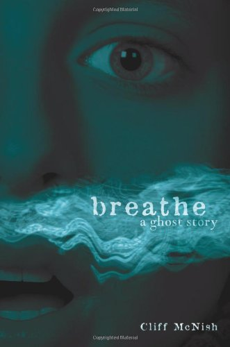 Breathe: A Ghost Story (Exceptional Reading & Language Arts Titles for Intermediate Grades)