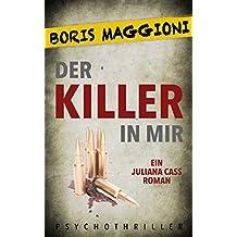 Juliana Cass - Der Killer in mir: Psychothriller
