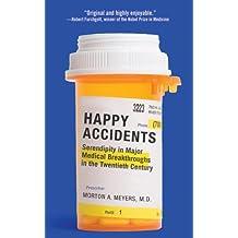 Happy Accidents: Serendipity in Major Medical Breakthroughs in the Twentieth Century (English Edition)