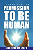 unSpirituality - Permission To Be Human