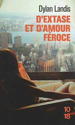 D'extase et d'amour féroce par Dylan LANDIS