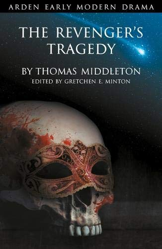 Revenger's Tragedy (Arden Early Modern Drama) por Gretchen E. Minton