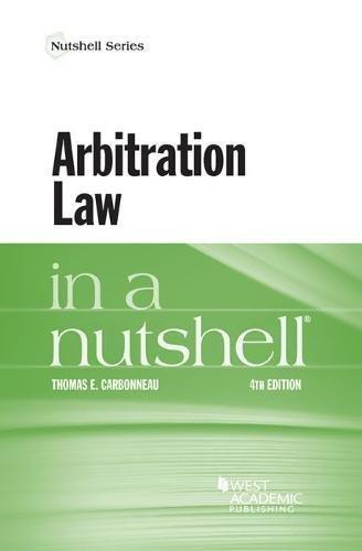Arbitration Law in a Nutshell (Nutshell Series)