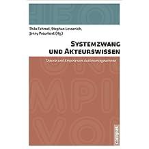 Systemzwang und Akteurswissen: Theorie und Empirie von Autonomiegewinnen