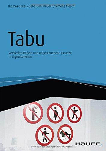 Tabu - Versteckte Regeln und ungeschriebene Gesetze in Organisationen (Haufe Fachbuch)