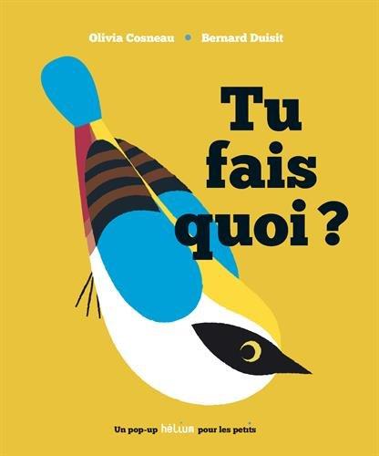 Tu fais quoi ? par Olivia Cosneau, Bernard Duisit