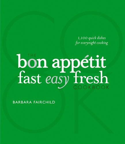The Bon Appetit Cookbook Fast Easy Fresh (2008 publication) by Barbara Fairchild (2008-08-01)