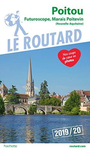 Guide du Routard Poitou 2019/20: Futuroscope, Marais poitevin (Nouvelle-Aquitaine) par Collectif