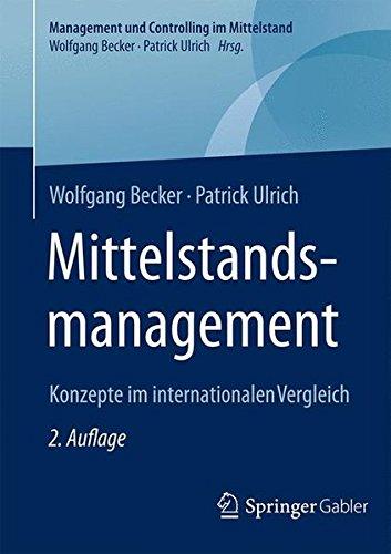 Mittelstandsmanagement: Konzepte im internationalen Vergleich (Management und Controlling im Mittelstand)