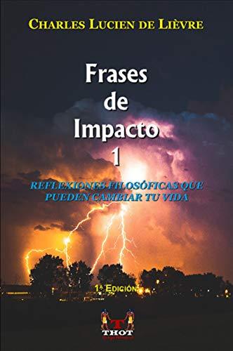 FRASES DE IMPACTO 1: REFLEXIONES FILOSÓFICAS QUE PUEDEN CAMBIAR TU VIDA