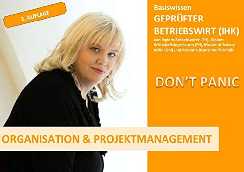 BASISWISSEN - GEPRÜFTER BETRIEBSWIRT (IHK) / BASISWISSEN - GEPRÜFTER BETRIEBSWIRT (IHK) - ORGANISATION & PROJEKTMANAGEMENT: 2. Auflage