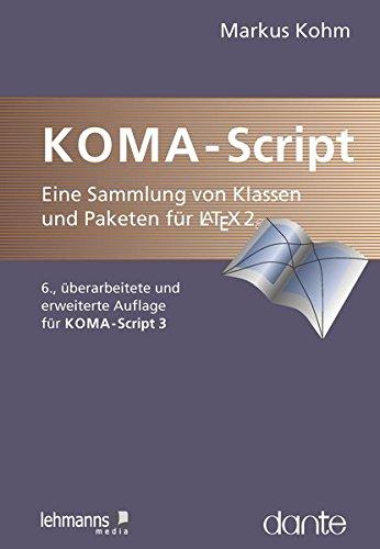 KOMA-Script: eine Sammlung von Klassen und Paketen für LaTeX 2ε