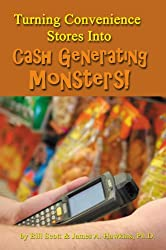 Turning Convenience Stores Into Cash Generating Monsters (English Edition)