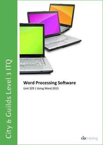 City & Guilds Level 3 ITQ - Unit 329 - Word Processing Software Using Microsoft Word 2013 por CiA Training Ltd.