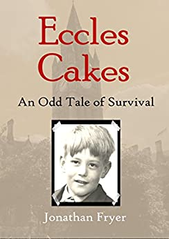 Eccles Cakes: An Odd Tale of Survival by [Fryer, Jonathan]
