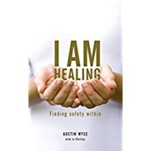 I Am Healing: Finding Safety Within (English Edition)