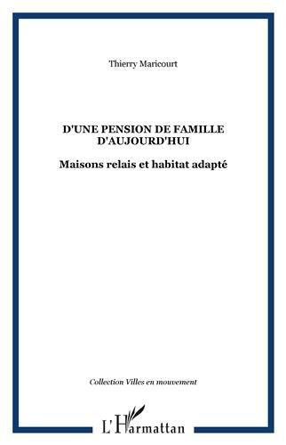 D'une Pension de Famille d'Aujourd'Hui Maisons Relais et Habitat Adapte par Thierry Maricourt, Yannick Anvroin, Nicole Bernard, Laurent Dambrine