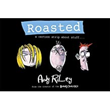 Roasted by Andy Riley (2007-11-01)