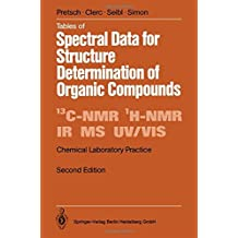 Tables of Spectral Data for Structure Determination of Organic Compounds (Chemical Laboratory Practice) by Ern?? Pretsch (1998-01-20)