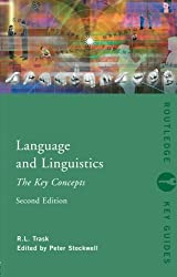 Language & Linguistics: Key Concept: The Key Concepts (Routledge Key Guides)