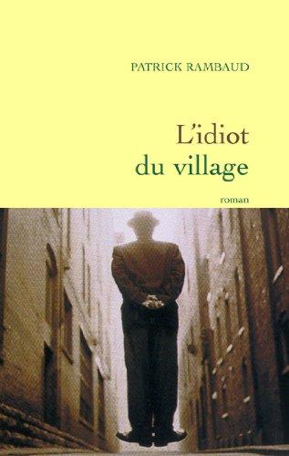 L'idiot du village (Littérature Française) par [Rambaud, Patrick]