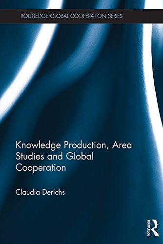 Knowledge Production, Area Studies and Global Cooperation (Routledge Global Cooperation Series) (English Edition)