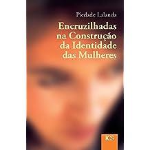 Encruzilhadas na Construção da Identidade das Mulheres (Portuguese Edition)