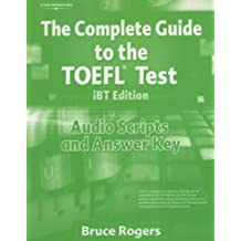The Complete Guide to the Toefl Test Ibt: Audio Script and Answer Key (Complete Guide to Toeic)